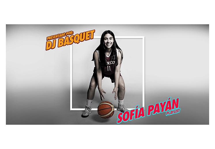 DJ Basquet presenta: La playlist de Sofía Payán