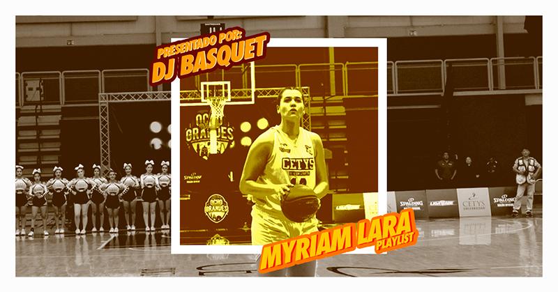 DJ Basquet presenta: La Playlist de Myriam Lara
